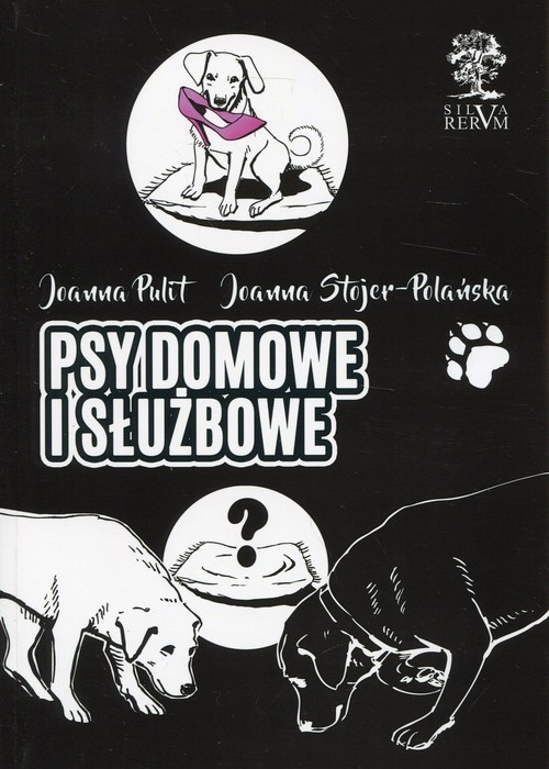 okładka Psy domowe i służbowe wydanie kolorowe, Książka | Joanna Pulit, Joanna  Stojer-Polańska
