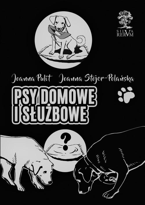 okładka Psy domowe i służbowe wydanie czarno-białe, Książka | Joanna Pulit, Joanna  Stojer-Polańska