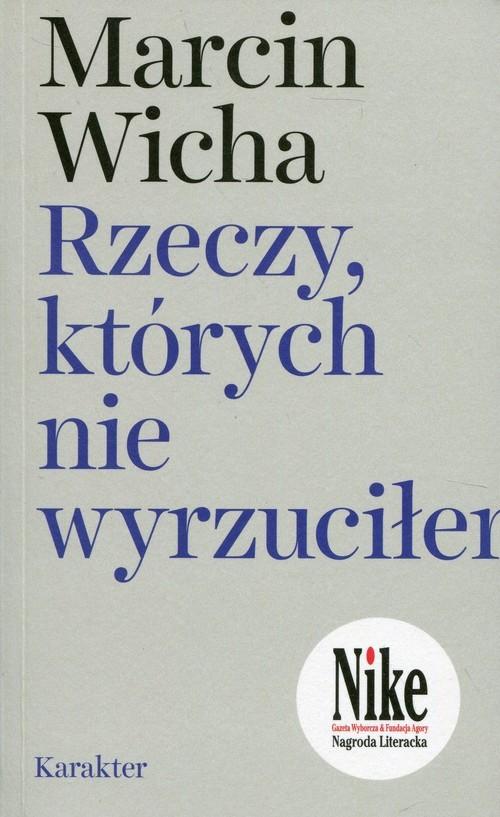 okładka Rzeczy, których nie wyrzuciłem, Książka | Wicha Marcin