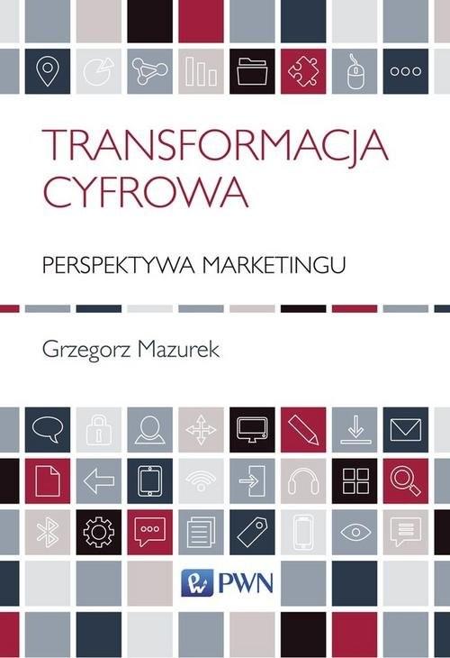 okładka Transformacja cyfrowa - perspektywa marketingu, Książka | Mazurek Grzegorz