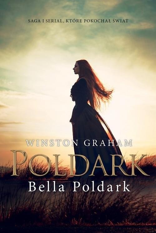 okładka Dziedzictwo rodu Poldarków. Bella Poldark, Książka | Winston Graham