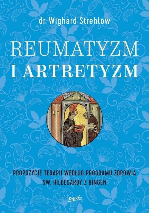 okładka Reumatyzm i artretyzm Propozycje terapii według programu zdrowia św. Hildegardy z Bingen, Książka   Strehlow Wighard dr