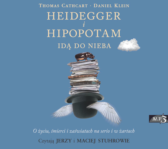 okładka Heidegger i hipopotam idą do nieba, Audiobook | Daniel Klein, Thomas  Cathcart