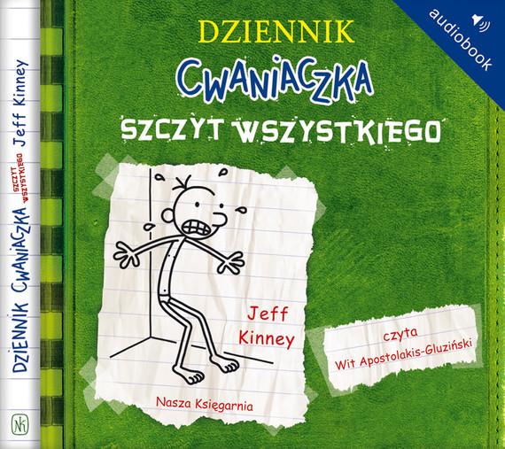 okładka Dziennik cwaniaczka 3. Szczyt wszystkiegoaudiobook | MP3 | Jeff Kinney