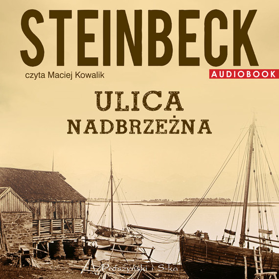 okładka Ulica Nadbrzeżna, Audiobook   John Steinbeck