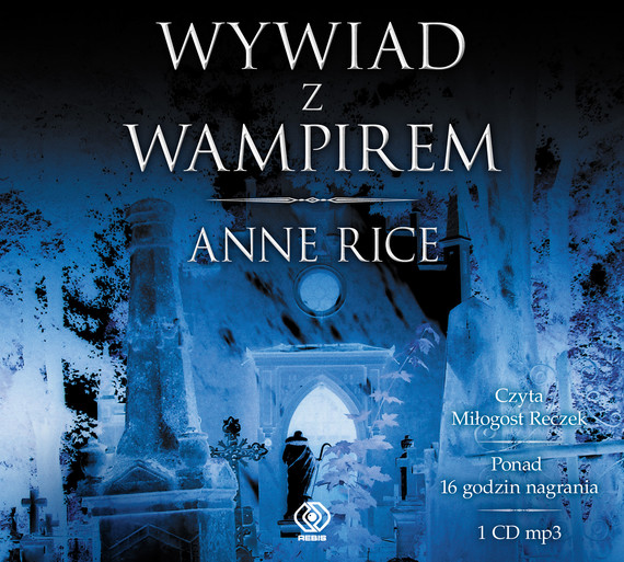 okładka Wywiad z wampirem. Audiobook | MP3 | Anne Rice