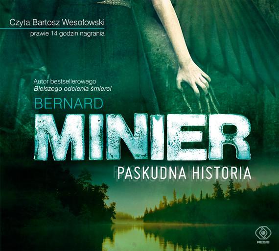 okładka Paskudna historia, Audiobook | Bernard Minier