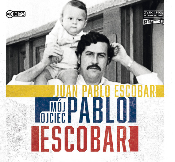 okładka Mój ojciec Pablo Escobar, Audiobook   Juan Pablo  Escobar