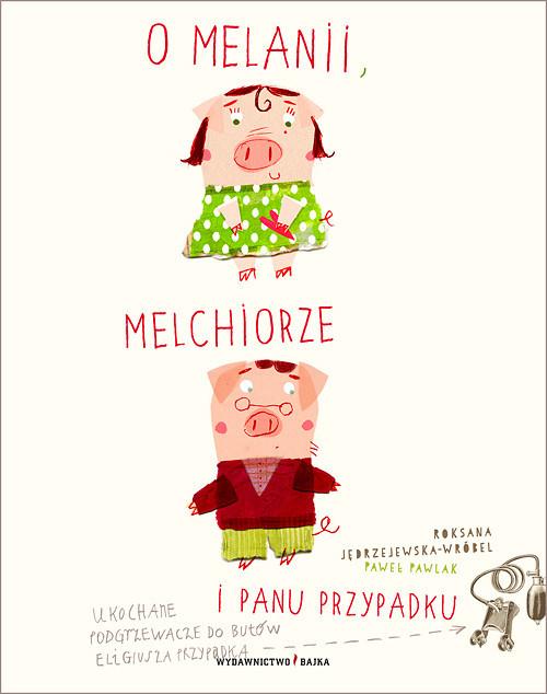 okładka O Melanii, Melchiorze i panu Przypadku, Książka | Roksana Jędrzejewska-Wróbel