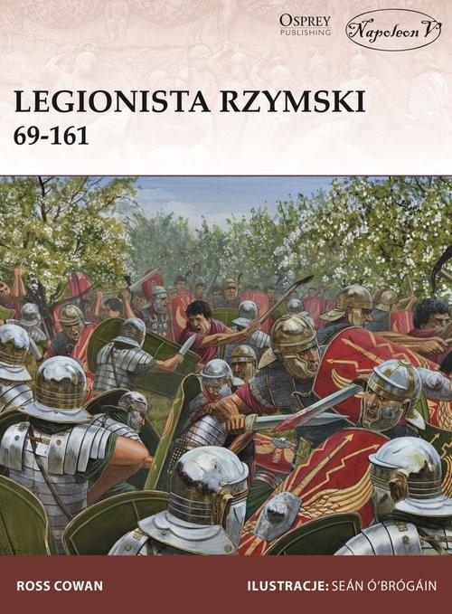 okładka Legionista rzymski 69-161, Książka | Cowan Ross
