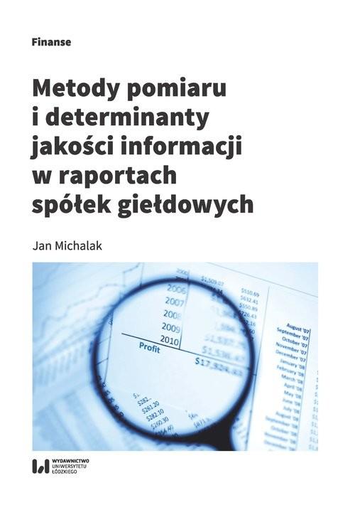 okładka Metody pomiaru i determinant jakości informacji w raportach spółek giełdowych, Książka   Michalak Jan