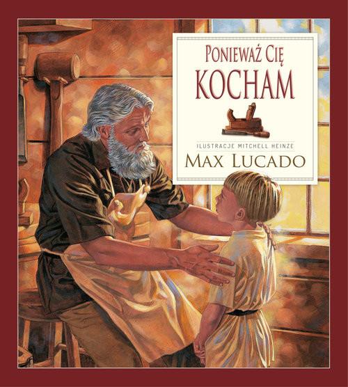 okładka Ponieważ Cię kocham, Książka | Max Lucado