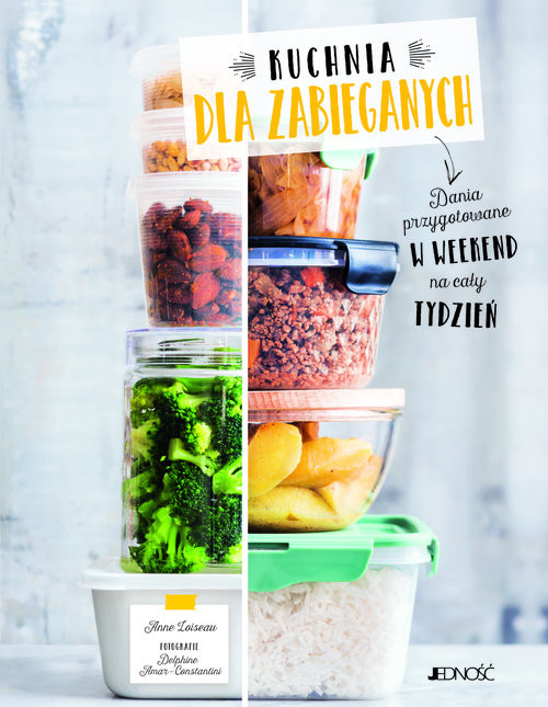 okładka Kuchnia dla zabieganych Dania przygotowane w weekend na cały tydzieńksiążka |  | Anne (tekst); Amar-Constantini Delphi Loiseau