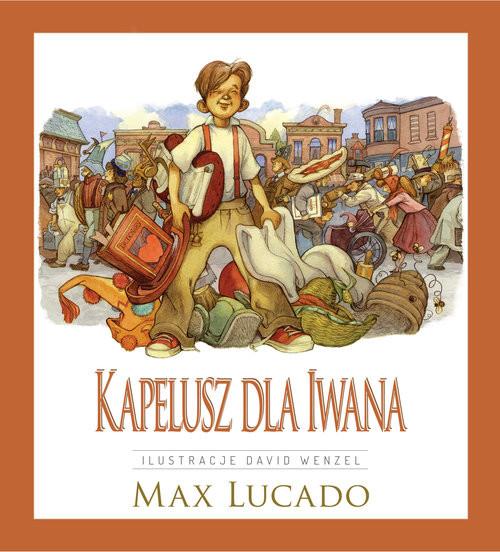 okładka Kapelusz dla Iwana, Książka | Max Lucado