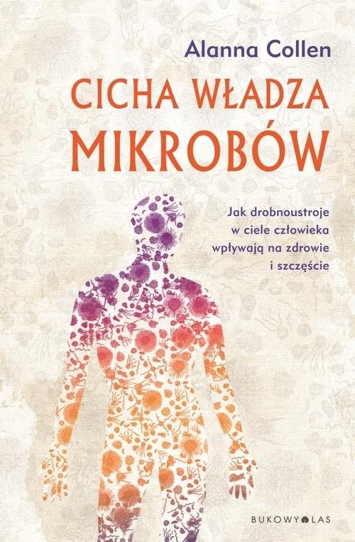 okładka Cicha władza mikrobów, Książka | Collen Alanna