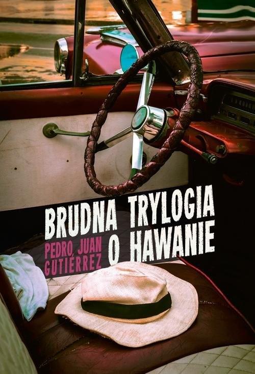 okładka Brudna trylogia o Hawanieksiążka |  | Pedro Juan Gutiérrez