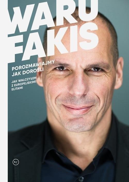 okładka Porozmawiajmy jak dorośli Jak walczyłem z europejskimi elitami, Książka | Warufakis Janis