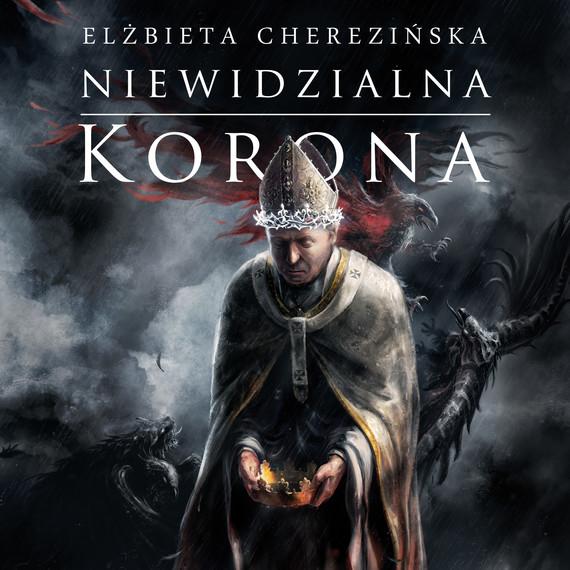 okładka Niewidzialna korona DODRUKaudiobook | MP3 | Elżbieta Cherezińska