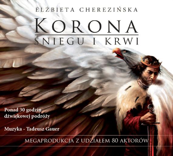 okładka Korona śniegu i krwi audiobook, Audiobook | Elżbieta Cherezińska