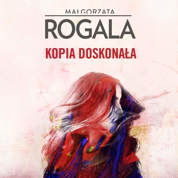 okładka Kopia doskonała, Audiobook | Małgorzata Rogala