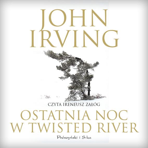 okładka Ostatnia noc w Twisted River, Audiobook | John Irving