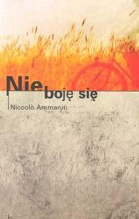 okładka Nie boję sięksiążka |  | Ammaniti Niccolo