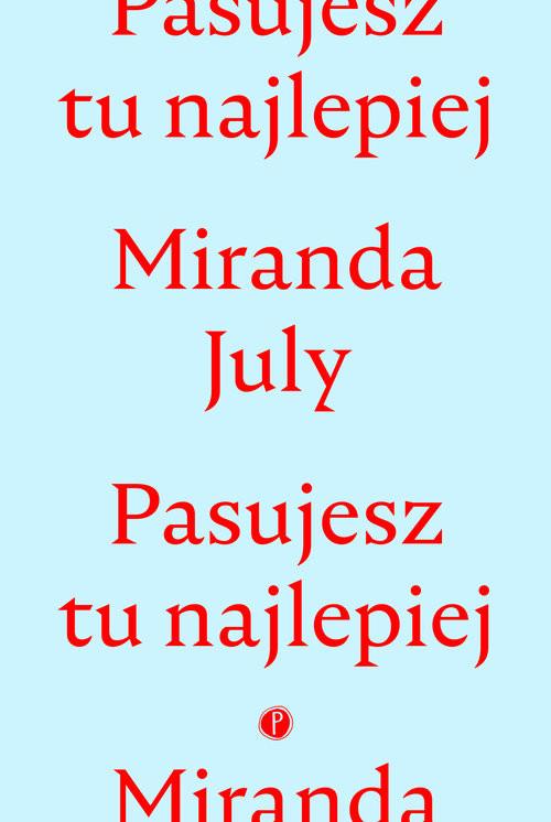okładka Pasujesz tu najlepiej, Książka | July Miranda