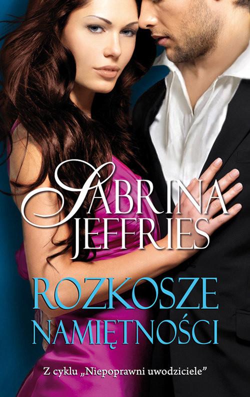 okładka Rozkosze namiętności, Książka | Jeffries Sabrina