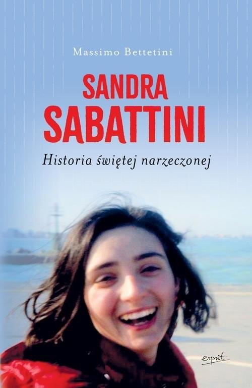 okładka Sandra Sabattini Historia świętej narzeczonej, Książka   Betettini Massimo