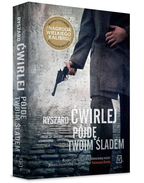 okładka Pójdę twoim ślademksiążka |  | Ryszard Ćwirlej