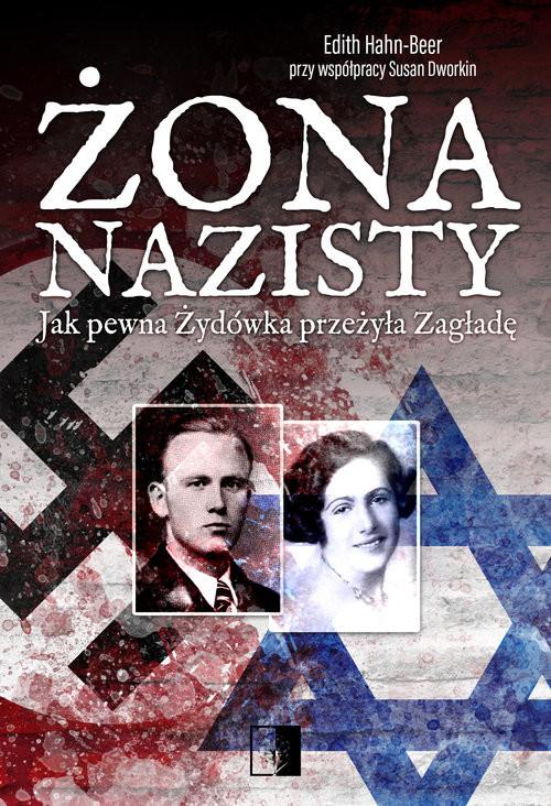 okładka Żona nazisty Jak pewna Żydówka przeżyła Zagładęksiążka |  | Hahn-Beer Edith
