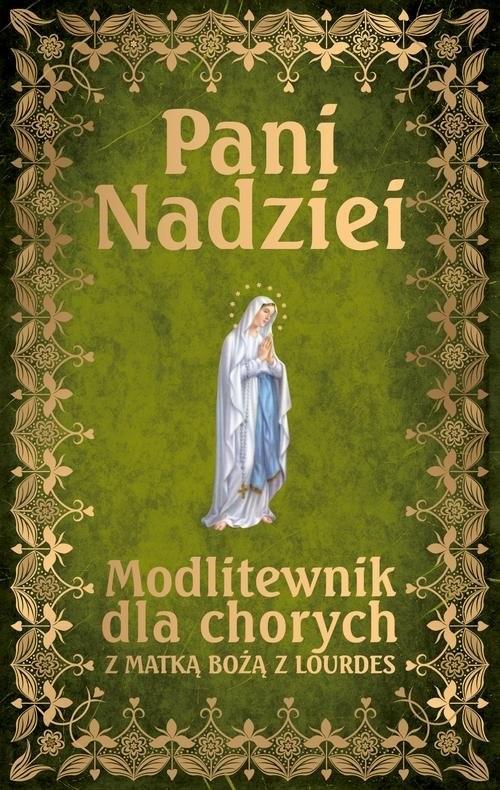 okładka Pani Nadziei Modlitewnik dla chorych z Matką Bożą z Lourdes, Książka | Smoliński Leszek