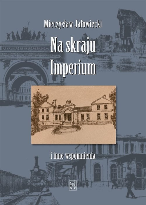 okładka Na skraju Imperium i inne wspomnienia, Książka | Jałowiecki Mieczysław
