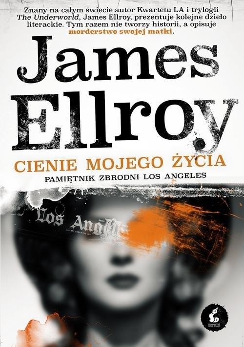 okładka Cienie mojego życia Pamiętnik zbrodni Los Angeles, Książka | Ellroy James