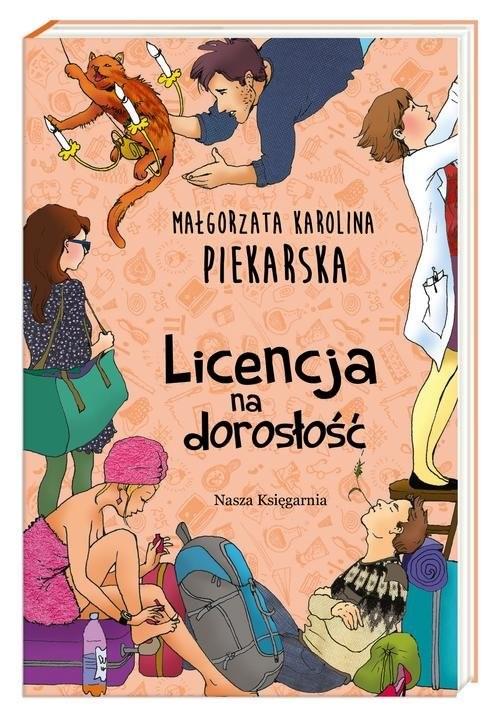 okładka Licencja na dorosłośćksiążka |  | Małgorzata Karolina Piekarska