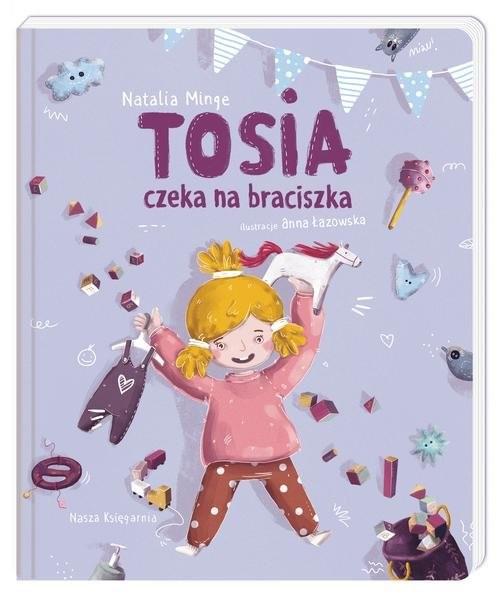 okładka Tosia czeka na braciszka, Książka | Natalia Minge