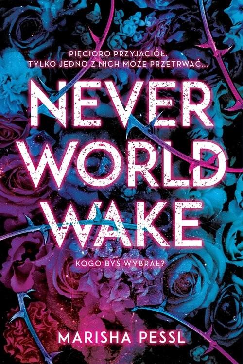 okładka Neverworld Wake, Książka | Pessl Marisha