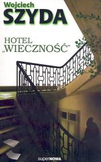 okładka Hotel Wieczność, Książka | Szyda Wojciech