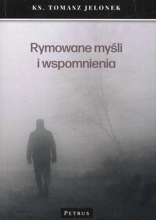 okładka Rymowane myśli i wspomnienia, Książka | Jelonek Tomasz
