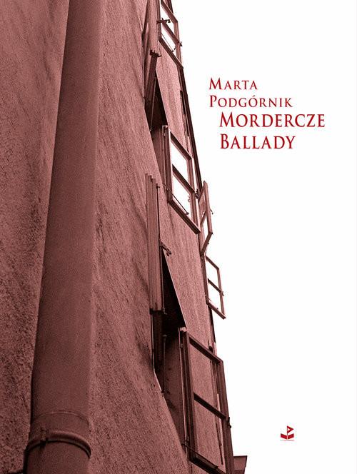 okładka Mordercze ballady, Książka | Podgórnik Marta