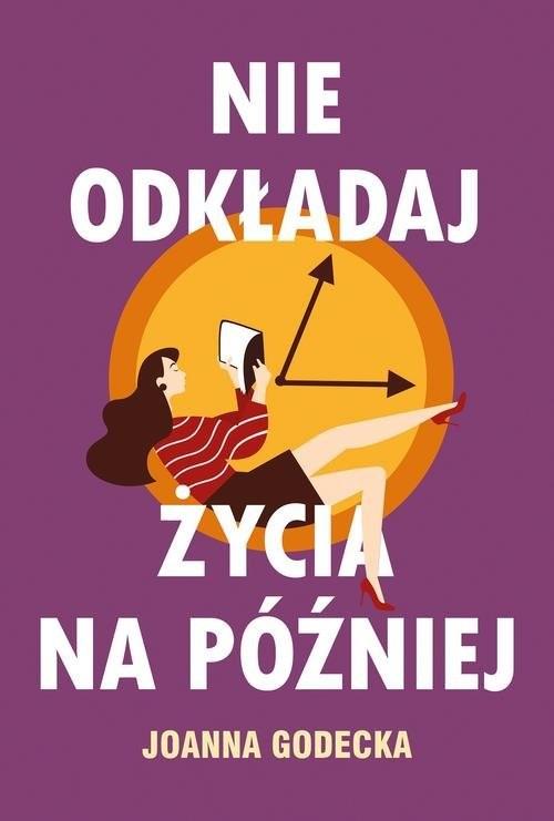 okładka Nie odkładaj życia na późniejksiążka |  | Joanna Godecka