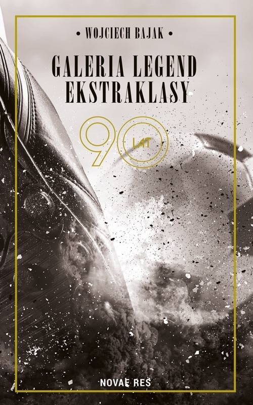 okładka Galeria legend ekstraklasy, Książka | Bajak Wojciech
