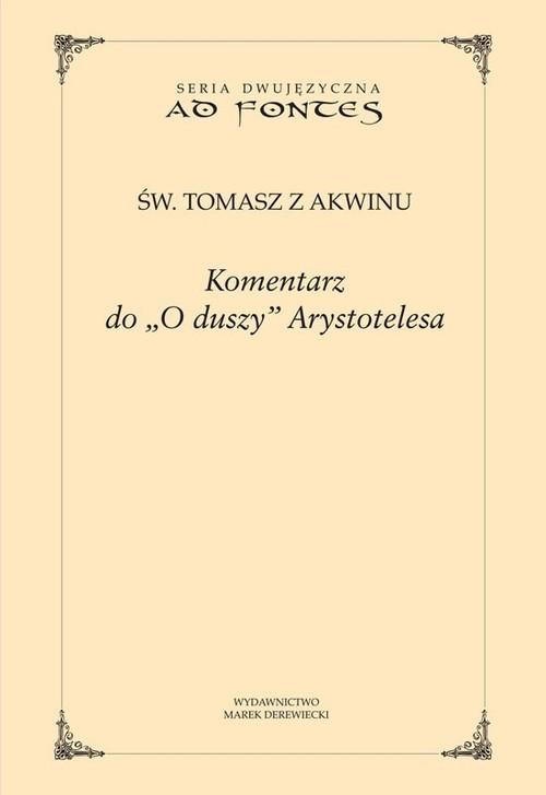 okładka Komentarz do O duszy Arystotelesa, Książka | z Akwinu Tomasz