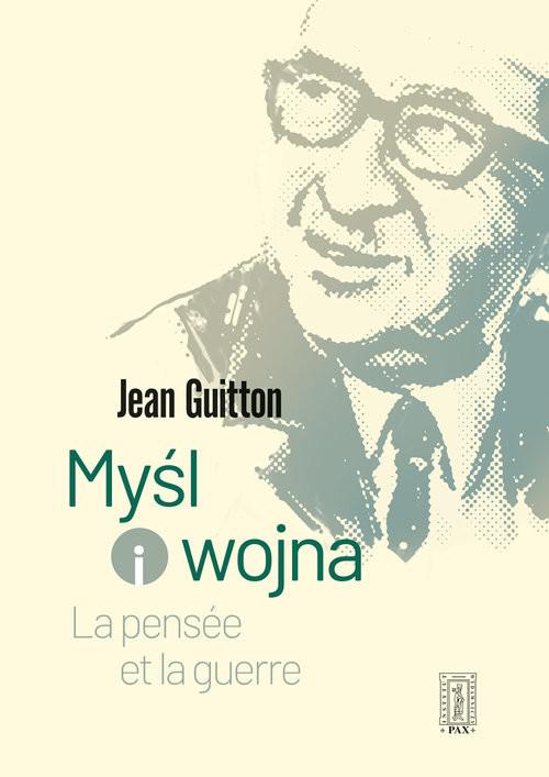 okładka Myśl i wojna, Książka   Guitton Jean