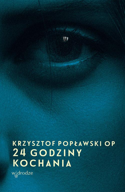 okładka 24 godziny kochania, Książka | Popławski Krzysztof
