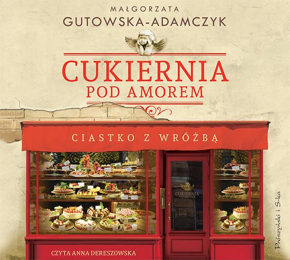 okładka Cukiernia Pod Amorem. Ciastko z wróżbąaudiobook | MP3 | Małgorzata Gutowska-Adamczyk