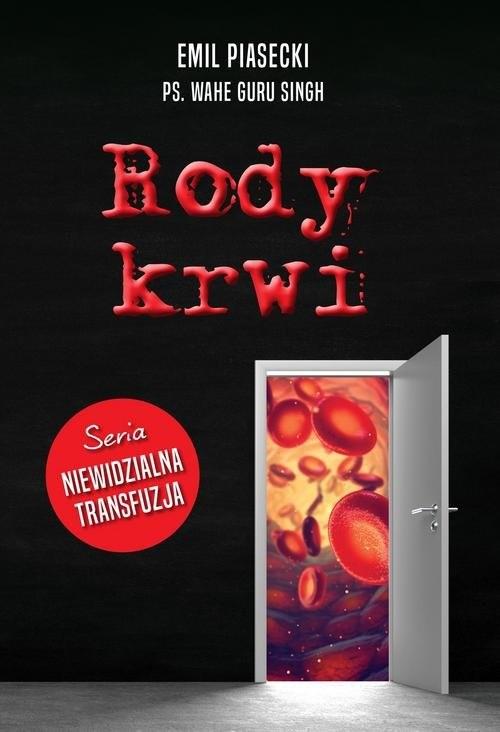 okładka Rody krwi Niewidzialna transfuzja, Książka   Emil Piasecki, Guru Singh Wahe