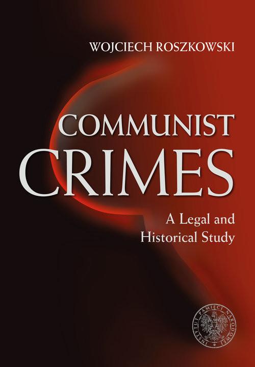 okładka Communist Crimes A legal a historical study, Książka | Wojciech  Roszkowski