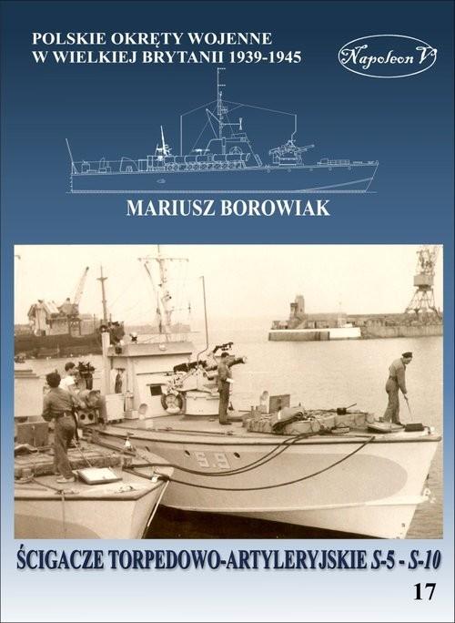 okładka Ścigacze torpedowo-artyleryjskie S-5 - S-10, Książka | Borowiak Mariusz