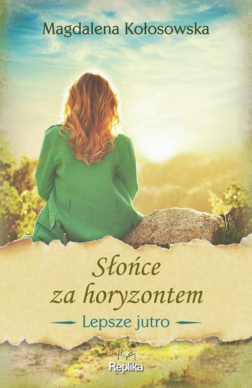 okładka Słońce za horyzontem Lepsze jutro, Książka   Magdalena Kołosowska